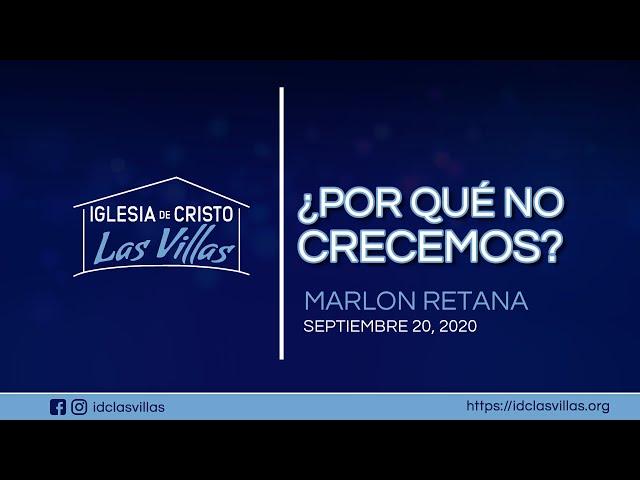 "2020-09-20 ""¿POR QUÉ NO CRECEMOS? - Marlon Retana"