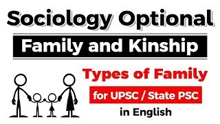 Sociology Optional - Family and Kinship - Types of Family explained for UPSC / State PSC