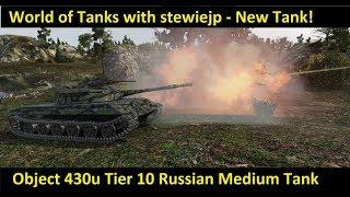 World of Tanks 9.22 New Tanks   Object 430u Russian Tier 10 Medium