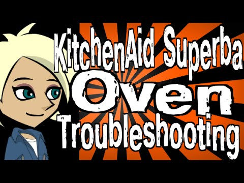 kitchenaid superba oven troubleshooting youtube