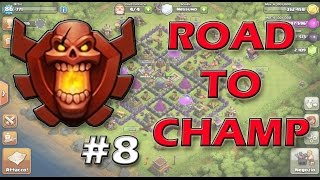 Clash Of Clans - Road to Champ (Th8)#8 - THE CHAMP IS HERE!!!