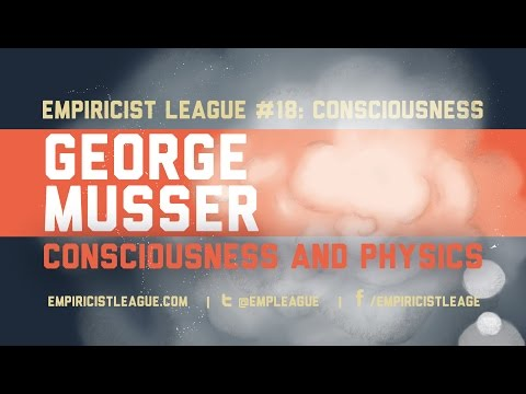 Empiricist League #18: Consciousness and Physics
