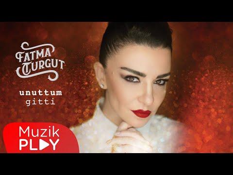 Fatma Turgut - Unuttum Gitti (Official Audio)