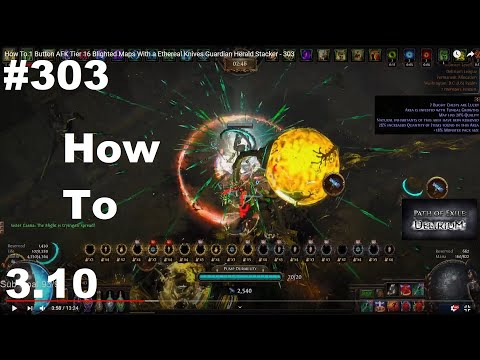 How To 1 Button AFK Tier 16 Blighted Maps With A Ethereal Knives Guardian Herald Stacker - 303