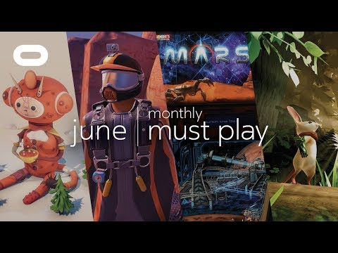 Monthly Must Play: June | Best VR Games | Oculus Rift