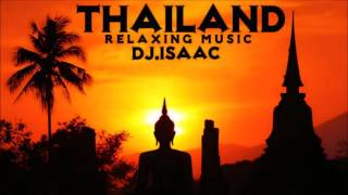 THAILAND Chill Out & Relaxing Music - Dj.Isaac
