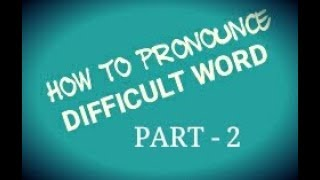 How to pronounce difficult word || latest video 2019/02/17