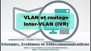 Les VLANs et le routage Inter-Vlan (KHALID KATKOUT)