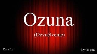 Ozuna - Devuélveme (Karaoke) Letra