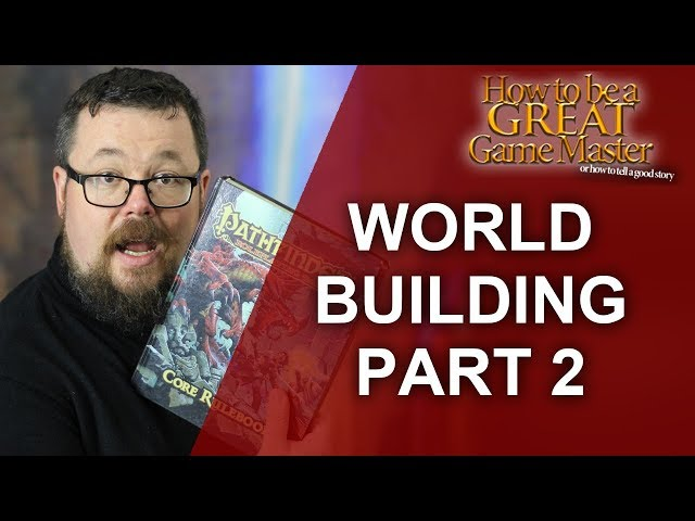 GREATGM: World Building Part 2