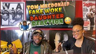 TOM MACDONALD- FAKE WOKE DAUGHTER (REACTION)🤭😂😳