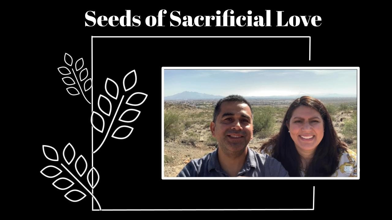 Seeds of Sacrificial Love- 2.14.21