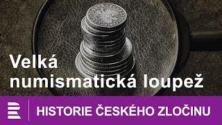 Historie českého zločinu: Velká numismatická loupež