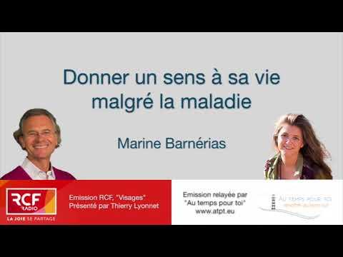 Marine Barnérias - donner un sens à sa vie malgré la maladie