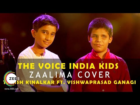 Tanish Kinalkar Ft. Vishwaprasad Ganagi   Zaalima Cover   The Voice India Kids