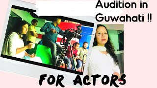 Audition | Audition for Actors | Guwahati Audition | Good News for Aspiring Actors | 2019