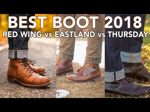 Which Boot Is Best? RED WING Vs EASTLAND Vs THURSDAY BOOTS