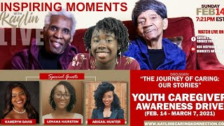 "EPISODE 1: ""YOUTH CAREGIVERS . . . THE JOURNEY OF CARING: OUR STORIES""  (2/14/2021)"