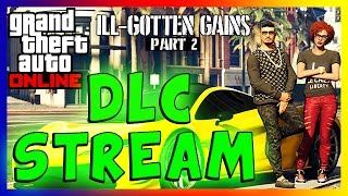 Ill-Gotten Gains Part 2 LIVESTREAM + GIVEAWAY - GTA Online DLC Livestream (Waiting On DLC)