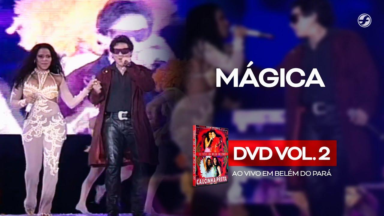 Download Calcinha Preta - Mágica #AoVivoEmBelémDoPará DVD Vol.2