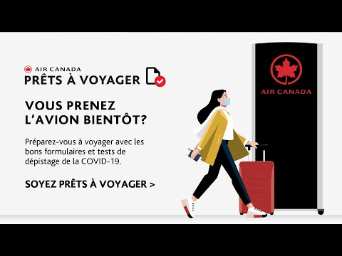 Air Canada : Soyez prêts à voyager