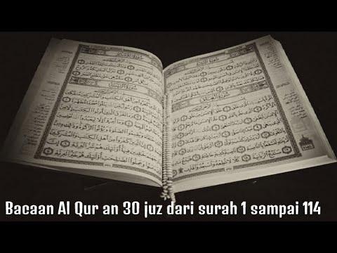 Bacaan Al Qur An 30 Juz Full,  Dari Surah 1 Sampai 114, Merdu Bikin Hati Tenang