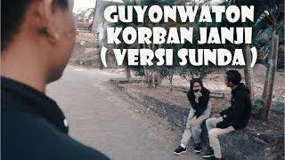 GUYONWATON - KORBAN JANJI ( Versi Sunda )