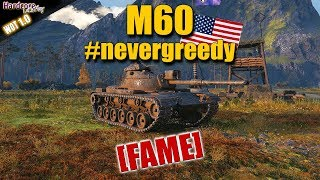 WoT: M60 [FAME] showing the #nevergreedy style, WORLD OF TANKS
