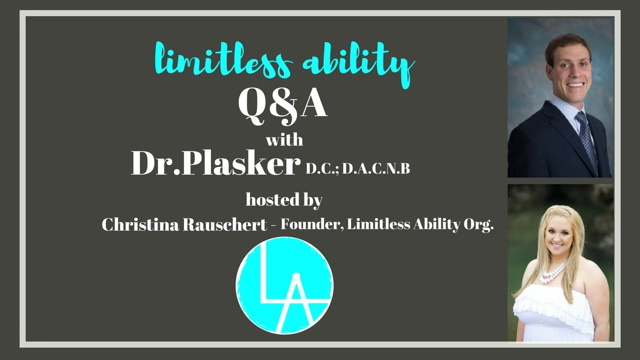 Limitless Ability Q&A with Chiropractic Neurologist Dr  Plasker!