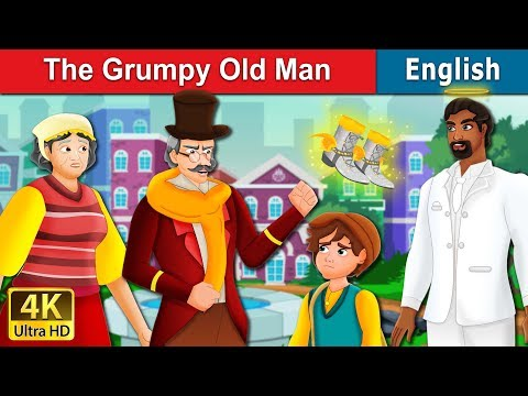 The Grumpy Old Man Story | Stories for Teenagers | English Fairy Tales