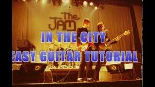 Easy Guitar Tutorial - In The City - The Jam