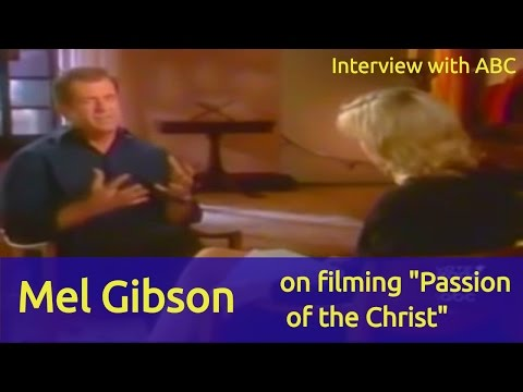 Mel Gibson's  on filming