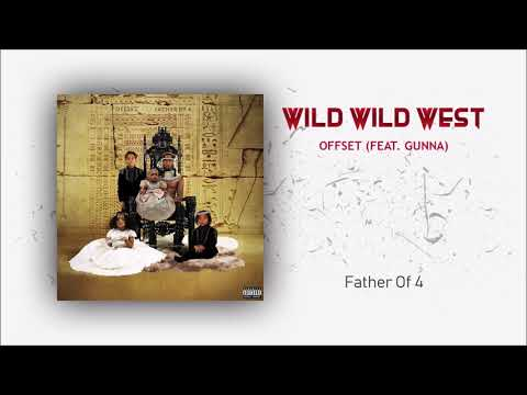 Offset - Wild Wild West (feat. Gunna) [Father Of 4] (Official Audio)
