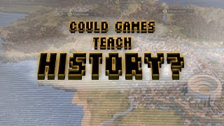 Could Games Teach History?