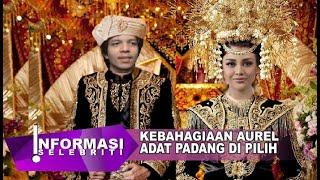 Hari Bahagia Aurel & Atta, Adat Padang Di Pilih , Ashanty , Anang , KD ,Umi Abi Ikut Mendampingi..