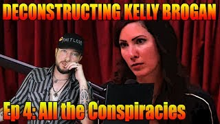 Deconstructing Kelly Brogan Ep 4: All the Conspiracies (Re-upload)