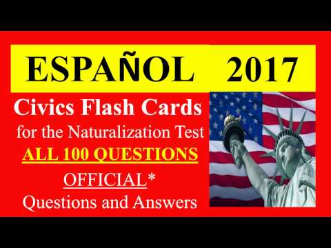OFFICIAL 100 US CITIZENSHIP INTERVIEW TEST QUESTIONS - CIVICS TEST QUESTIONS IN SPANISH 1-100