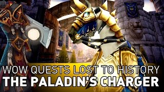 The Paladin Charger Questline - Wow Quests Lost to History