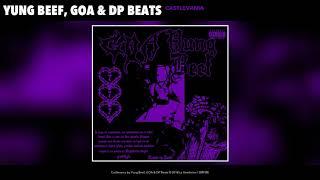 YUNG BEEF x GOA x DP BEATS - CASTLEVANIA (AUDIO)