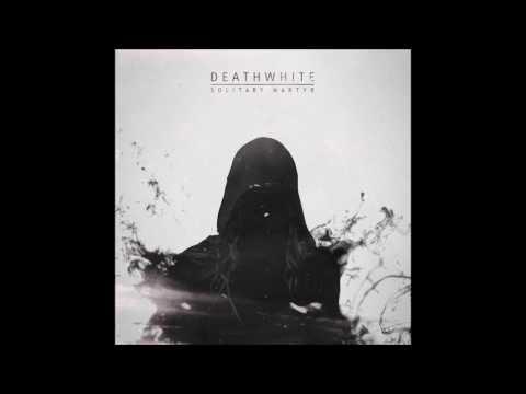 Deathwhite - Solitary Martyr EP (FULL ALBUM)