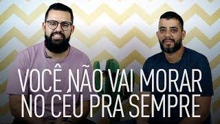 VOCÊ NÃO VAI MORAR NO CÉU PRA SEMPRE - Douglas e Leandro Vieira