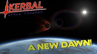 A NEW DAWN! - Kerbal Space Program