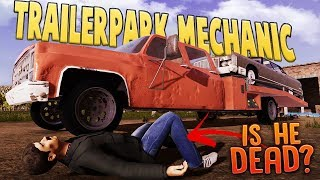 Angry Trailerpark Mechanic Turns Vehicle Thief  - Trailerpark Mechanic Gameplay Part 1
