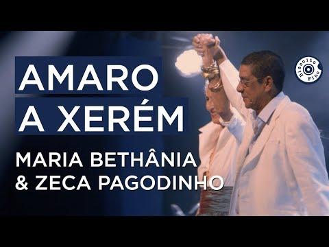 Maria Bethânia e Zeca Pagodinho - Amaro a Xerém