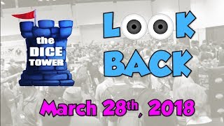 Dice Tower Reviews: Look Back - March 28, 2018