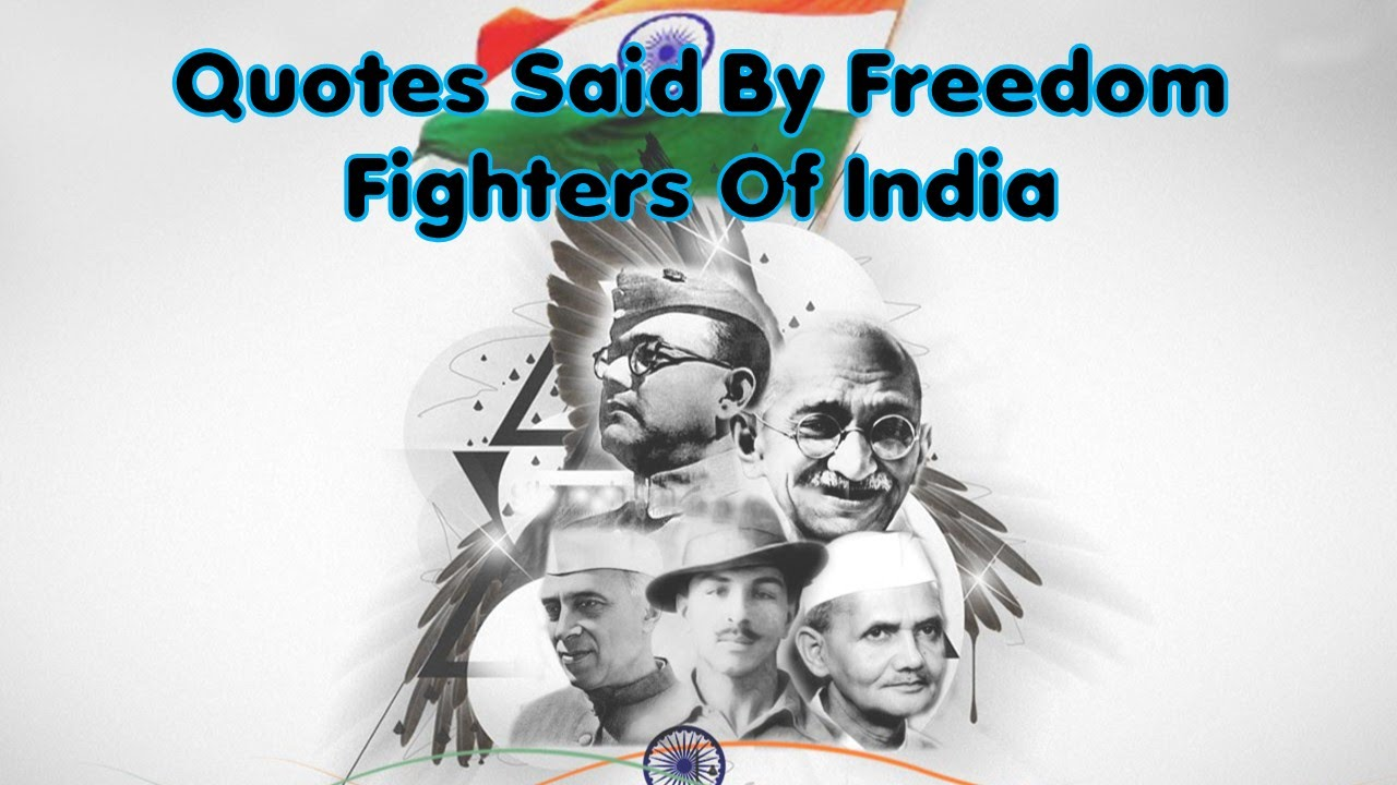 Top 15 Quotes By Freedom Fighters Of India Youtube