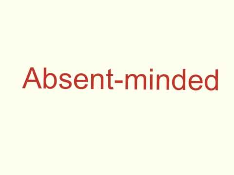 How to pronounce absent - minded
