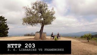 Libraries vs Frameworks - HTTP203