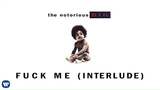 The Notorious B.I.G. - Fuck Me (Interlude) (Official Audio)