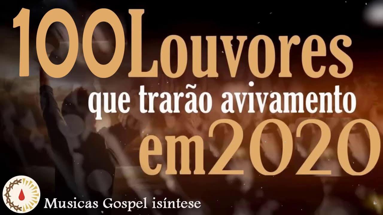 Louvores que trarão avivamento em 2020 - Melhores Músicas Gospel 2020, Top 100 Louvores